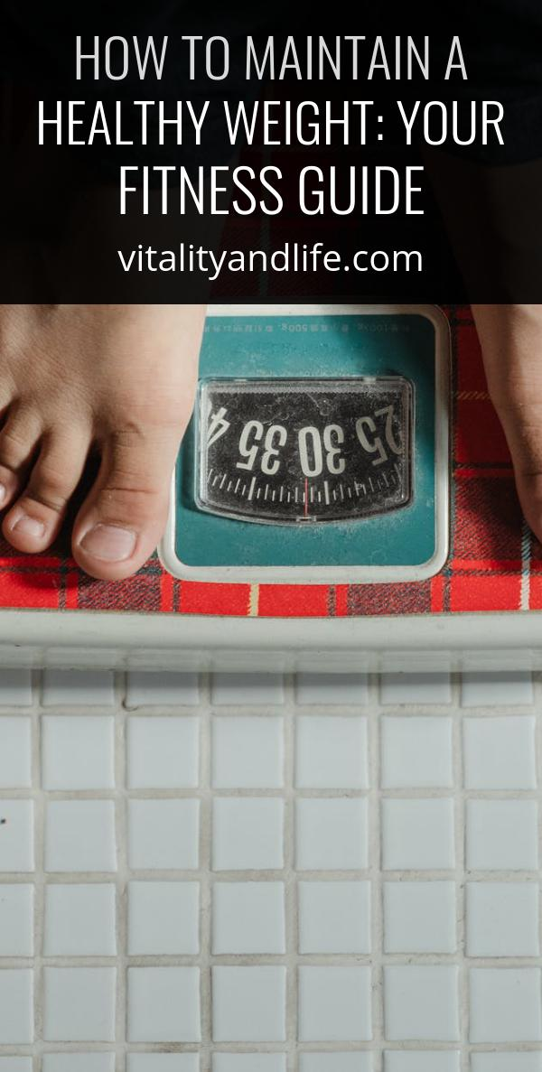 How to Maintain a Healthy Weight: Your Fitness Guide