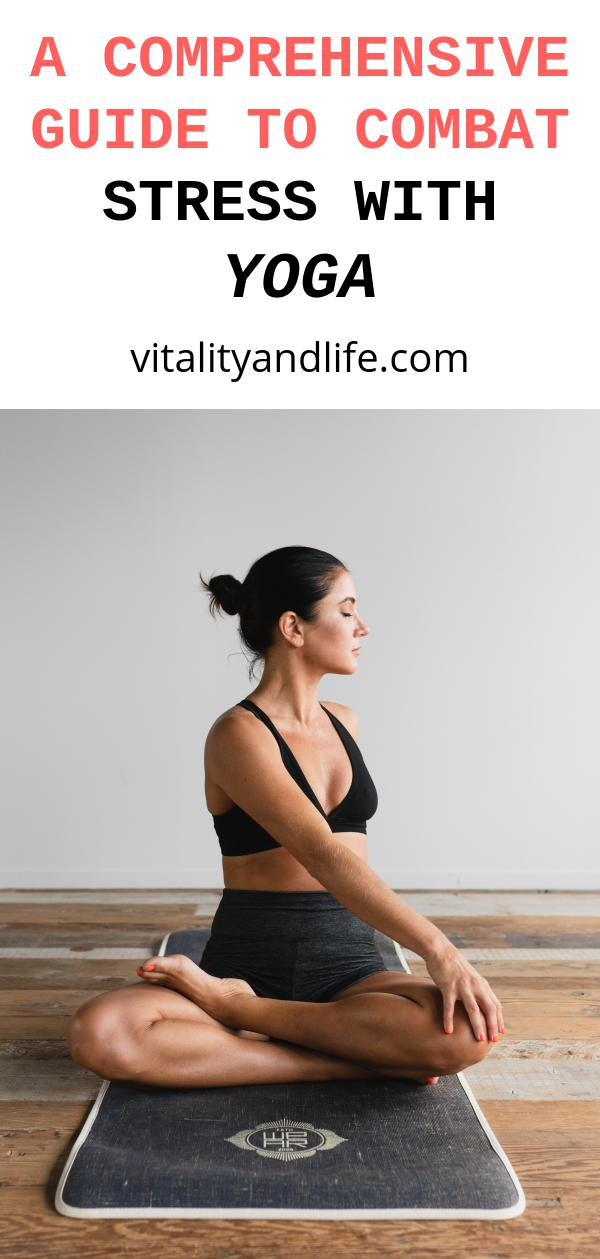 A Comprehensive Guide to Combat Stress with Yoga